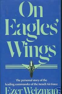 "On Eagles' Wings, by Ezer Weizman . Weidenfeld and Nicholson UK 1976 second impression hardcover with dustjacket. 302 pages. SIGNED on titles page simply: ""E. Weizman.(From eBay)"